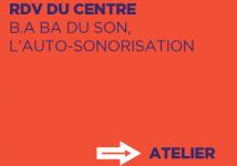 B.A BA DU SON, L'AUTO-SONORISATION