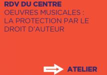ŒUVRES MUSICALES : FONDAMENTAUX DE LA PROTECTION PAR LE DROIT D'AUTEUR