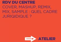 COVER, MASHUP, MIX, REMIX, SAMPLE : QUEL CADRE JURIDIQUE ?